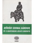 Kőrösi Csoma Sándor és a magyarság keleti eredete