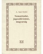 Nemzettudat, jugoszlávizmus, magyarság