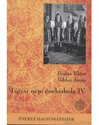 Magyar népi énekiskola IV. kötet