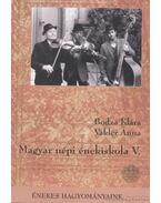 Magyar népi énekiskola V. kötet