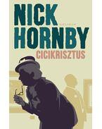 Cicikrisztus - Nick Hornby