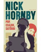 Pop, csajok, satöbbi - Nick Hornby