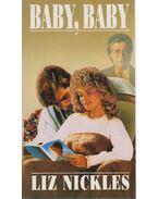 Baby, Baby - Nickles, Liz