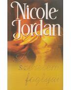 A szerelem foglyai - Nicole Jordan