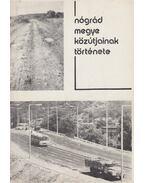Nógrád megye közútjainak története