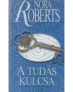 A tudás kulcsa - Nora Roberts