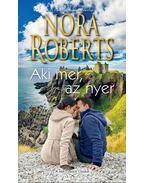Aki mer, az nyer - Nora Roberts
