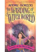 The Warding of Witch World - Norton, Andre