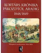 Kortárs Krónika Pákozdtól Aradig 1848/1849 - Nóvé Béla