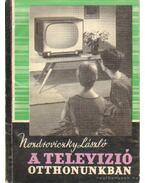 A televizió otthonunkban - Nozdroviczky László