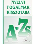 Nyelvi Fogalmak Kisszótára A - ZS
