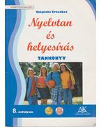 Nyelvtan és helyesírás munkáltató tankönyv 8. osztály