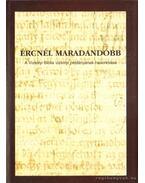 Ércnél maradandóbb - Nyerges Judit (szerk.), Monok István
