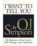 I Want to Tell You - O. J. Simpson