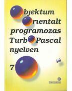 Objektum-orientált programozás Turbo Pascal nyelven 7.