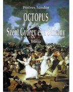 Octopus avagy Szent György és a Sárkány históriája