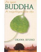 Az igazi Buddha - Okawa Ryuno