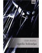Április bolondjai - Oláh András
