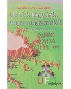 UFO-k legyünk, vagy magyarok? (dedikált) - Oláh András