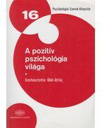 A pozitív pszichológia világa - Oláh Attila