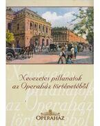 Nevezetes pillanatok az Operaház történetéből