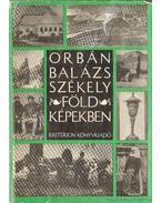 Székelyföld képekben - Orbán Balázs