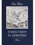 Torda város és környéke (hasonmás) - Orbán Balázs