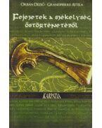 Fejezetek a székelység őstörténetéből (dedikált) - Orbán Dezső, Grandpierre Attila