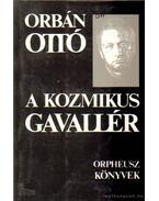 A kozmikus gavallér - Orbán Ottó