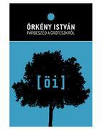 Párbeszéd a groteszkről - Örkény István életműsorozat 7. - Örkény István