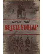 Bejelentőlap - Ormay Imre