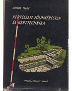 Kertészeti földméréstan és kerttechnika - Ormos Imre