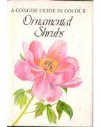 A Concise Guide in Colour Ornamental Shrubs