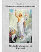 Örömhír a halálról és a feltámadásról