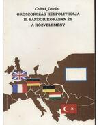 Oroszország külpolitikája II. Sándor korában és a közvélemény