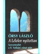 A Lélekre nyitottan - Örsy László