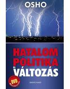 HATALOM, POLITIKA ÉS VÁLTOZÁS - DVD-melléklettel - Osho