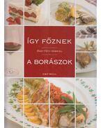 Így főznek a borászok - Őszy-Tóth Gabriella