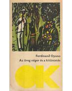 Az öreg néger és a kitüntetés - Oyono, Ferdinand