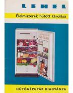 Lehel - Élelmiszerek hűtött tárolása - Ozsvári Ferencné