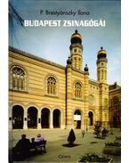 Budapest zsinagógái - P. Brestyánszky Ilona
