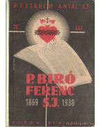 P. Biró Ferenc S.J. 1869-1938 - P. Petruch Antal S. J.