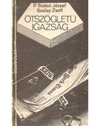 Ötszögletű igazság - P. Szabó József, Szalay Zsolt