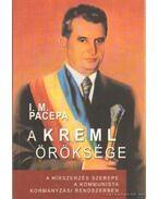 A Kreml öröksége - Pacepa, Ion Mihai