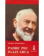 Padre Pio igazi arca