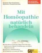 Mit Homöopathie natürlich behandeln - Pahlow, Mannfried, Buchtala, Elisabeth