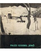 Paizs Goebel Jenő (1896-1944) emlékkiállítása