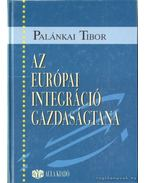 Az európai integráció gazdaságtana - Palánkai Tibor
