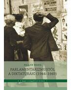 Parlamentarizmustól a diktatúráig (1944-1949) - Palasik Mária