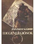 Idegenlégiósok - Pálfalvi Gábor